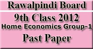 9th Class Rawalpindi Board Home Economics Past Paper 2012